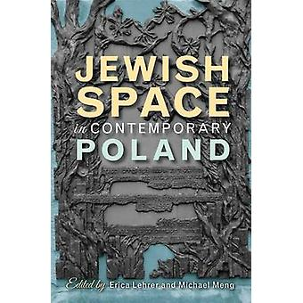 Jewish Space in Contemporary Poland by Erica T. Lehrer - Michael Meng