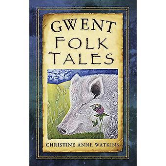 Gwent Folk Tales by Christine Anne Watkins - 9780750986793 Book
