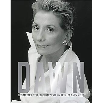 Dawn - The Career of the Legendary Fashion Retailer Dawn Mello by John