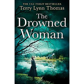 The Drowned Woman (The Sarah Bennett Mysteries - Book 3) by Terry Lyn