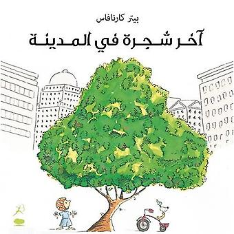 Last Tree in The City by Peter Carnavas - 9789992194027 Book