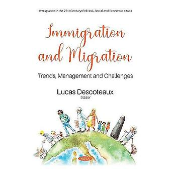 Immigration and Migration - Trends - Management and Challenges by Luca