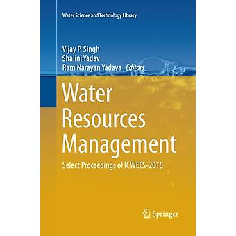 Water Resources Management Select Proceedings of ICWEES2016