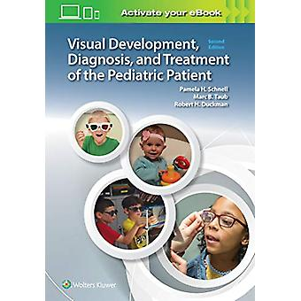 Visual Development - Diagnosis - and Treatment of the Pediatric Patie