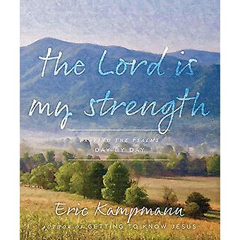 The Lord is My Strength by Eric Kampmann - 9780825309267 Book