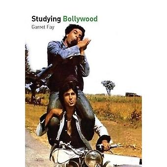 Studying Bollywood by Garret Fay - 9781906733070 Book