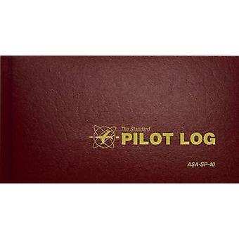 The Standard Pilot Log - ASA-SP-40 - 2012 by ASA Staff - 9781560273295