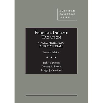 Federal Income Taxation par Newman & Joel S.Brown & Dorothy A.Crawford & Bridget