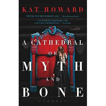 A Cathedral of Myth and Bone Stories