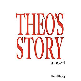 Theo's Story by Ron Rhody - 9780578007601 Book