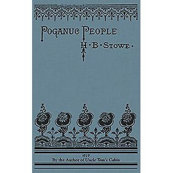 Poganuc People - Their Loves and Lives by Harriet Stowe - 978142909302