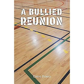 A Bullied Reunion by Chris Ponici - 9781773708270 Book