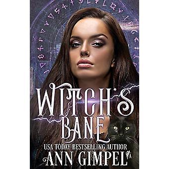 Witch's Bane - Urban Fantasy Romance by Ann Gimpel - 9781948871013 Book