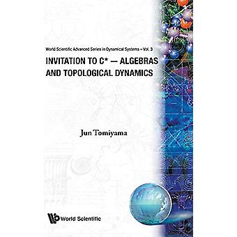 Invitation To C*-algebras And Topological Dynamics by Jun Tomiyama -