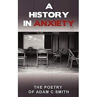 A History in Anxiety: The Poetry of Adam C Smith