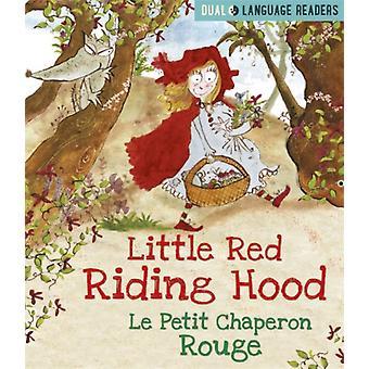 Kahden kielen lukijat Pieni Punahilkka Le Petit Chaperon Rouge kirjoittanut Anne Walter