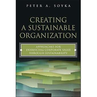 Criando uma Organização Sustentável: Abordagens para melhorar o valor corporativo através da sustentabilidade (Paperback)