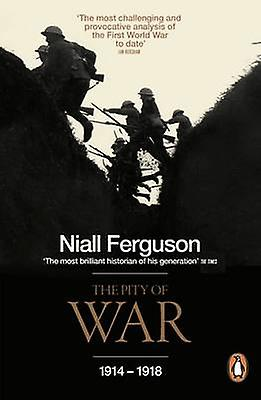 Pity of War by Niall Ferguson