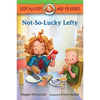 Judy Moody and Friends NotSoLucky Lefty by Illustrated by Erwin Madrid Megan McDonald