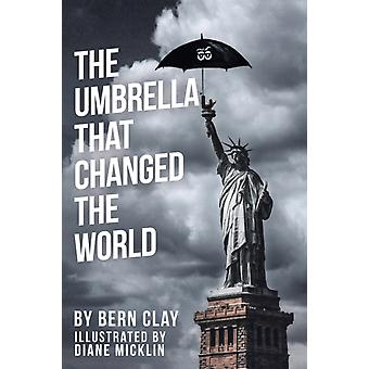 The Umbrella That Changed the World by Bern Clay