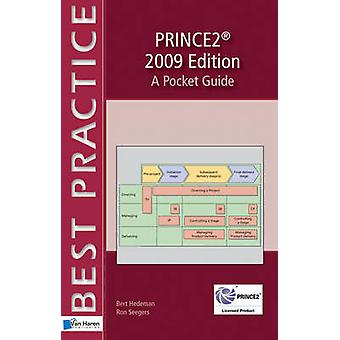 PRINCE2TM 2009 Edition   A Pocket Guide by Hedeman & Bert