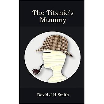 The Titanic's Mummy
