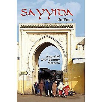 Sayyida: A Novel of XVI Th Century Morocco