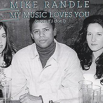 Mike Randall - My Music Loves You (Even If Yo [CD] USA import