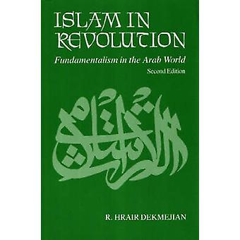 Islam in Revolution - Fundamentalism in the Arab World (2nd Revised ed
