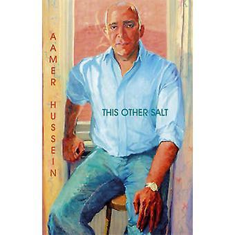 Denna andra Salt (ny upplaga) av Aamer Hussein - 9780863565328 bok