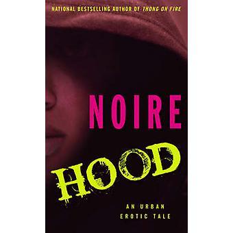 Hood - eine städtische erotische Geschichte von Noire - 9781416533030 Buch