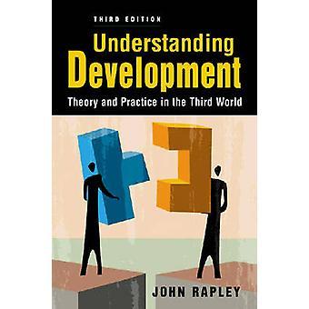 Comprendre le développement - théorie et pratique dans le tiers-monde (3r