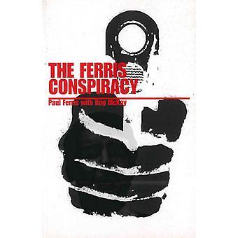 The Ferris Conspiracy by Paul Ferris - Reg McKay - 9781840183887 Book