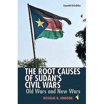 The Root Causes of Sudan's Civil Wars - Old Wars and New Wars by Doug