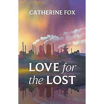Liebe für die verlorenen von Catherine Fox - 9781910674031 Buch