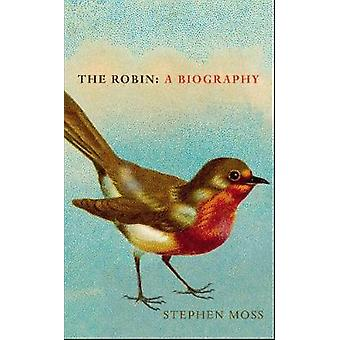The Robin - A Biography by Stephen Moss - 9781910931318 Book