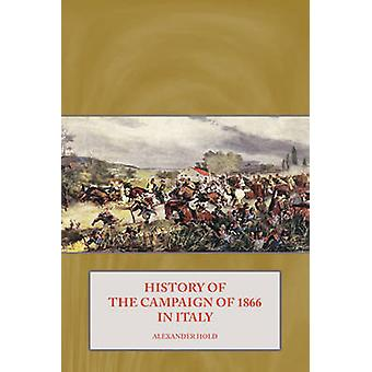 History of the Campaign of 1866 in Italy by Alexander Hold - 97819089
