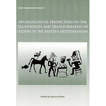 Archeologische Perspectives on de transmissie en de transformatie van