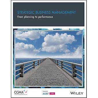 Strategische Unternehmensführung - von der Planung zur Leistung von Gary C