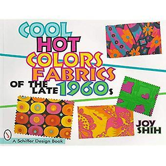 Fajne kolory gorące: Tkaniny pod koniec lat 1960 (Schiffer projektowania książek)
