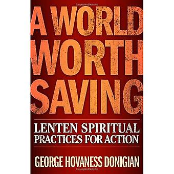 A World Worth Saving: Lenten Spiritual Practices for Action