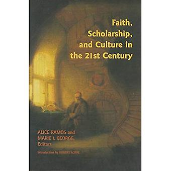 Faith, Scholarship, and Culture in the 21st Century