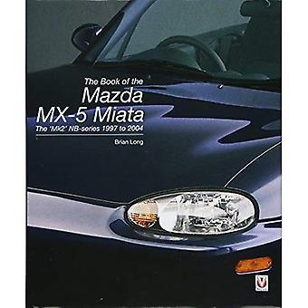 Het boek van de Mazda MX-5 Miata