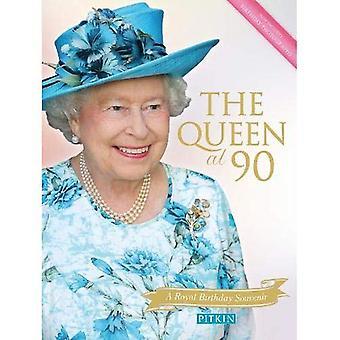 Die Königin am 90: eine königliche Geburtstag Souvenir