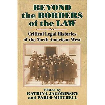 Buiten de grenzen van de wet: kritische juridische geschiedenissen van het Noord-Amerikaanse westen
