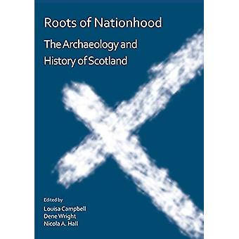 Roots of Nationhood - The Archaeology and History of Scotland by Louis
