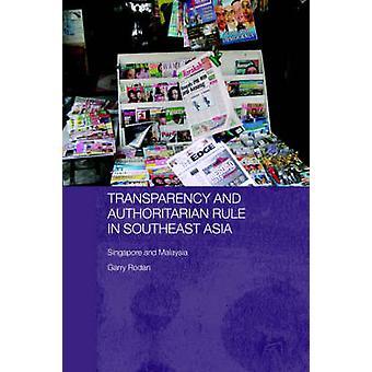 Transparence et autoritaire en Asie du Sud-est de Singapour et en Malaisie par Rodan & Garry