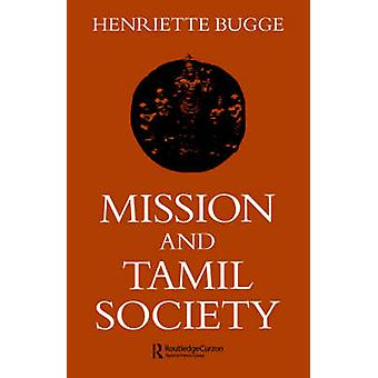Mission and Tamil Society Social and Religious Change in South India 18401900 by Bugge & Henriette