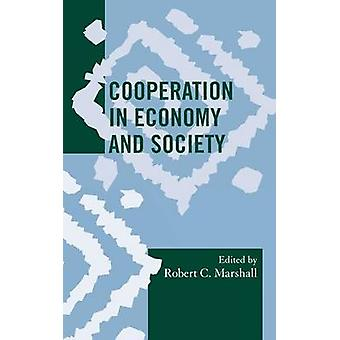 Cooperation in Economy and Society by Marshall & Robert C.