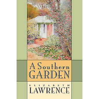 A Southern Garden by Lawrence & Elizabeth